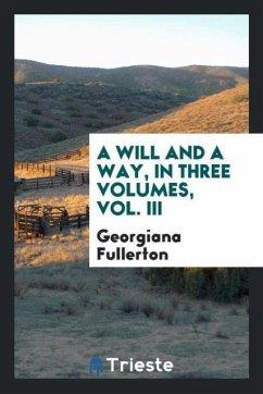 9780649382972 - Fullerton, Georgiana: A will and a way, in three volumes, Vol. III - Libro