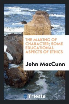 9780649382262 - Maccunn, John: The making of character; some educational aspects of ethics - Libro