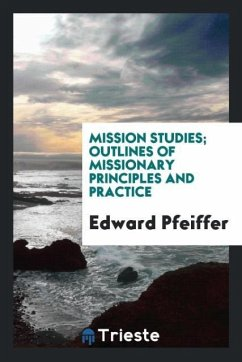 9780649382828 - Pfeiffer, Edward: Mission studies; outlines of missionary principles and practice - Book