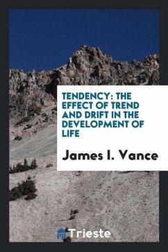 9780649382644 - Vance,James I.: Tendency: the effect of trend and drift in the development of life - Book