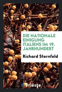 Die nationale Einigung Italiens im 19. Jahrhundert