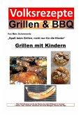 Volksrezepte Grillen & BBQ - Grillen mit Kindern (eBook, ePUB)