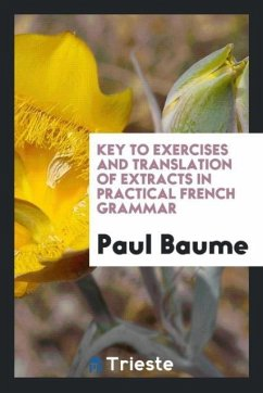 9780649363094 - Baume, Paul: Key to exercises and translation of extracts in Practical French grammar - كتاب
