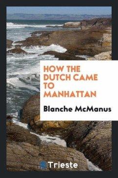 9780649363155 - Mcmanus, Blanche: How the Dutch Came to Manhattan - كتاب