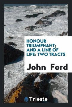 9780649363162 - Ford, John: Honour Triumphant; And A Line of Life - Book