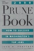 The 2000 Prune Book: How to Succeed in Washington's Top Jobs