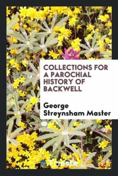 9780649363001 - Master, George Streynsham: Collections for a parochial history of Backwell - كتاب