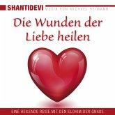 Die Wunden der Liebe heilen. Eine heilende Reise mit den Elohin der Gnade (MP3-Download)