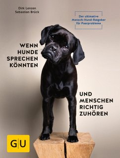 Wenn Hunde sprechen könnten und Menschen richtig zuhören (eBook, ePUB) - Lenzen, Dirk; Brück, Sebastian