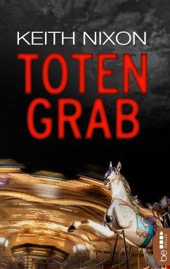 Totengrab (eBook, ePUB) - Nixon, Keith