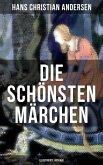 Die schönsten Märchen von Hans Christian Andersen (Illustrierte Ausgabe) (eBook, ePUB)