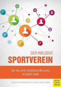 Der inklusive Sportverein (eBook, PDF) - Meier, Heiko; Adolph-Börs, Cindy; Seitz, Simone