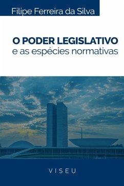 9788593991219 - Ferreira da Silva, Filipe: O Poder legislativo e as espécies normativas (eBook, ePUB) - Livro
