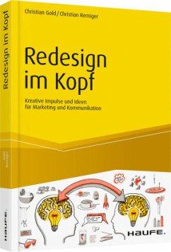 Redesign im Kopf - Gold, Christian; Remiger, Christian