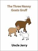 The Three Nanny Goats Gruff (Fairy Tales Retold, #5) (eBook, ePUB)