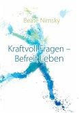 Kraftvoll Fragen - Befreit Leben (eBook, ePUB)