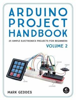 Arduino Project Handbook, Volume 2 (eBook, ePUB) - Geddes, Mark