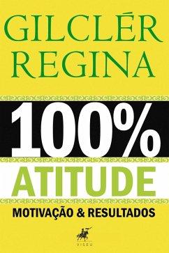 9788593991288 - Regina, Gilclér: 100% Atitude (eBook, ePUB) - Livro