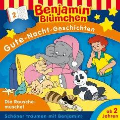 Benjamin Blümchen - Gute-Nacht-Geschichten - Die Rauschemuschel (MP3-Download)