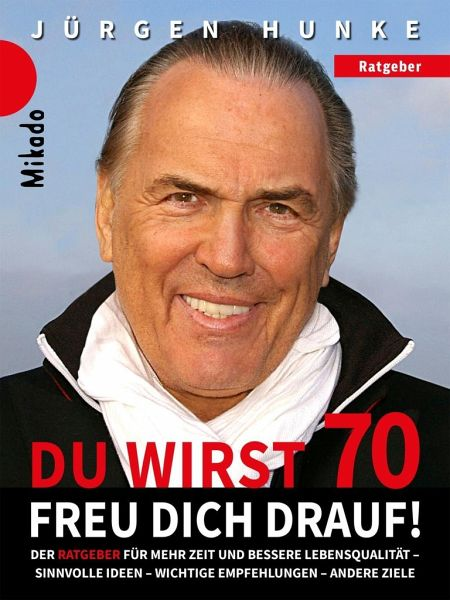 Du wirst 70 - freu dich drauf - Hunke, Jürgen