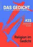 Das Gedicht 25. Zeitschrift /Jahrbuch für Lyrik, Essay und Kritik / Religion im Gedicht