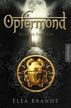 Opfermond - Ein Fantasy-Thriller (eBook, ePUB) - Brandt, Elea