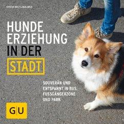 Hundeerziehung in der Stadt (Mängelexemplar) - Wolf, Kirsten; Mack, Anja