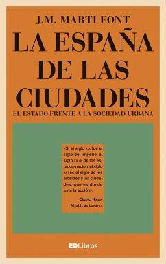 9788469753859 - Martí Font, J.M.: La España de las ciudades (eBook, ePUB) - Libro