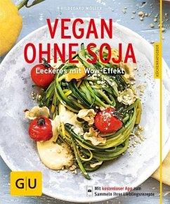 Vegan ohne Soja (Mängelexemplar) - Möller, Hildegard