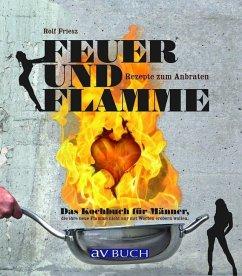 Feuer und Flamme (Mängelexemplar) - Friesz, Rolf