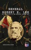 """General Robert E. Lee: The True Story of the Infamous """"Marble Man"""" (eBook, ePUB)"""
