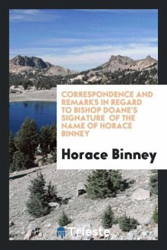 9780649382613 - Binney, Horace: Correspondence and Remarks in Regard to Bishop Doane´s Signature of the Name of Horace Binney - Book