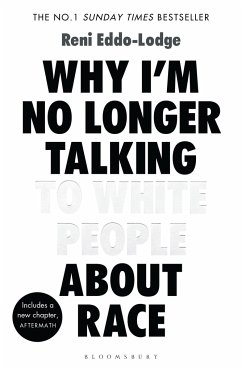 Why I'm No Longer Talking to White People About Race - Eddo-Lodge, Reni
