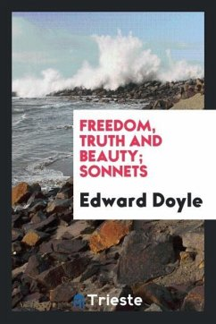 9780649382507 - Doyle, Edward: Freedom, Truth and Beauty; Sonnets - Book
