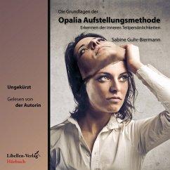 Die Grundlagen der Opalia Aufstellungsmethode (MP3-Download) - Guhr-Biermann, Sabine