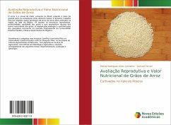 Avaliação Reprodutiva e Valor Nutricional de Grãos de Arroz - Rodrigues Alves Carnietto, Melina; Ferrari, Samuel