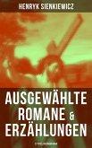 Ausgewählte Romane & Erzählungen von Henryk Sienkiewicz (17 Titel in einem Band) (eBook, ePUB)