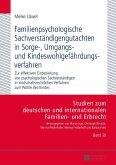 Familienpsychologische Sachverständigengutachten in Sorge-, Umgangs- und Kindeswohlgefährdungsverfahren