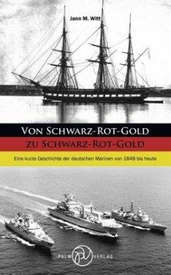 Von Schwarz-Rot-Gold zu Schwarz-Rot-Gold - Witt, Jann M.