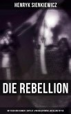 Die Rebellion: Mit Feuer und Schwert, Sintflut & Pan Wolodyowski, der kleine Ritter (Historische Romantrilogie) (eBook, ePUB)