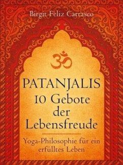 Patanjalis 10 Gebote der Lebensfreude - Feliz Carrasco, Birgit