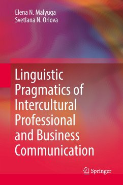Linguistic Pragmatics of Intercultural Professional and Business Communication - Malyuga, Elena N.; Orlova, Svetlana N.