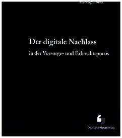 Der digitale Nachlass in der Vorsorge- und Erbr...