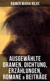 Ausgewählte Dramen, Dichtung, Erzählungen, Romane & Beiträge (eBook, ePUB)
