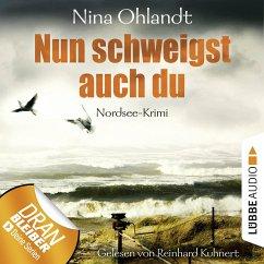 Nun schweigst auch du / John Benthien Jahreszeiten-Reihe Bd.5 (Ungekürzt) (MP3-Download) - Ohlandt, Nina