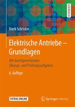 Elektrische Antriebe - Grundlagen - Schröder, Dierk