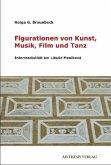 Figurationen von Kunst, Musik, Film und Tanz