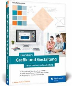 Grundkurs Grafik und Gestaltung - Korthaus, Claudia