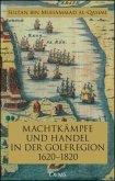 Machtkämpfe und Handel in der Golfregion 1620-1820