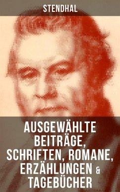 Ausgewählte Beiträge, Schriften, Romane, Erzählungen & Tagebücher von Stendha (eBook, ePUB) - Stendhal